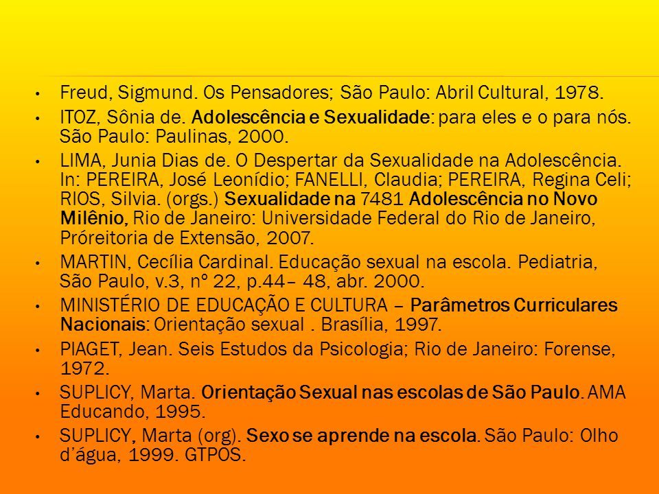 Freud, Sigmund. Os Pensadores; São Paulo: Abril Cultural, 1978.