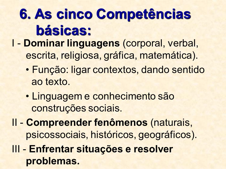 6. As cinco Competências básicas: