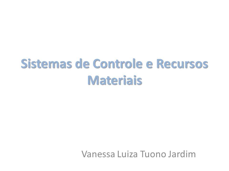 Sistemas de Controle e Recursos Materiais