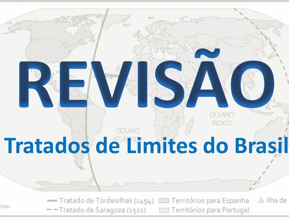 REVISÃO Tratados de Limites do Brasil