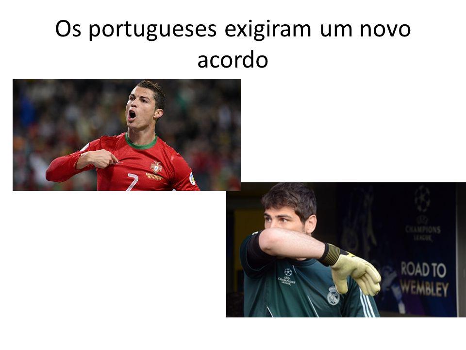 Os portugueses exigiram um novo acordo