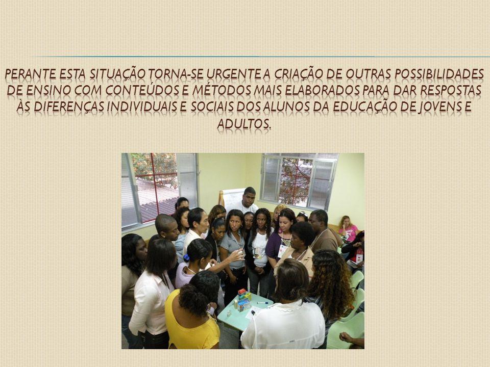 Perante esta situação torna-se urgente a criação de outras possibilidades de ensino com conteúdos e métodos mais elaborados para dar respostas às diferenças individuais e sociais dos alunos da Educação de Jovens e Adultos.