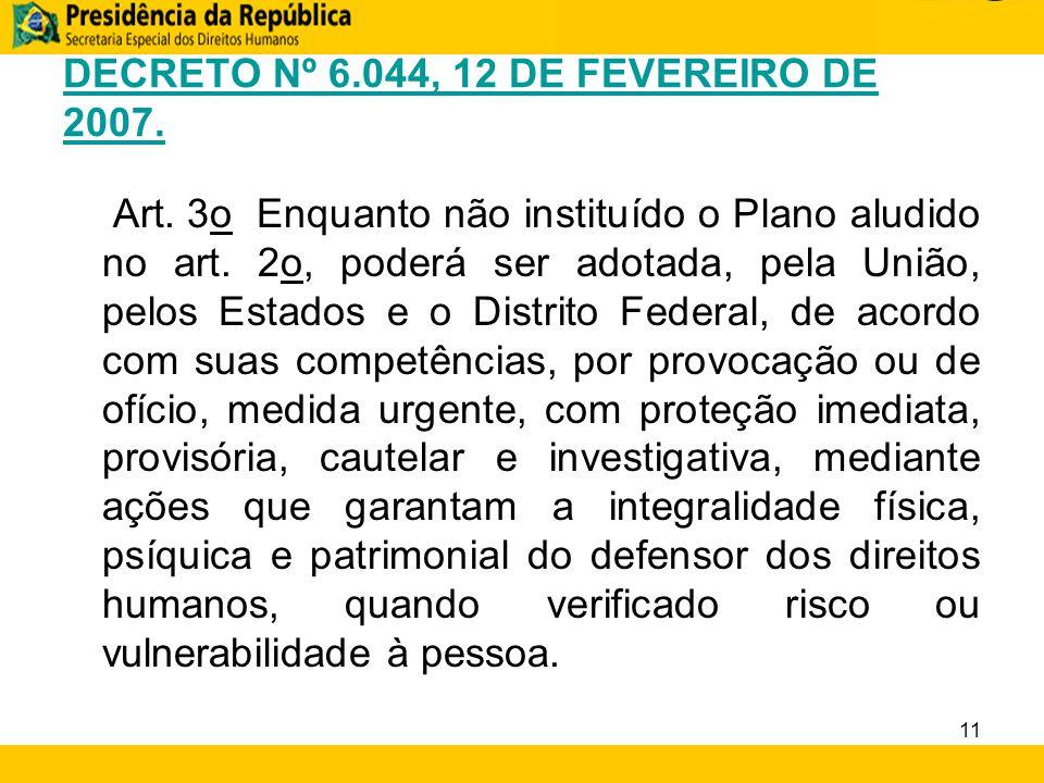 DECRETO Nº 6.044, 12 DE FEVEREIRO DE 2007.
