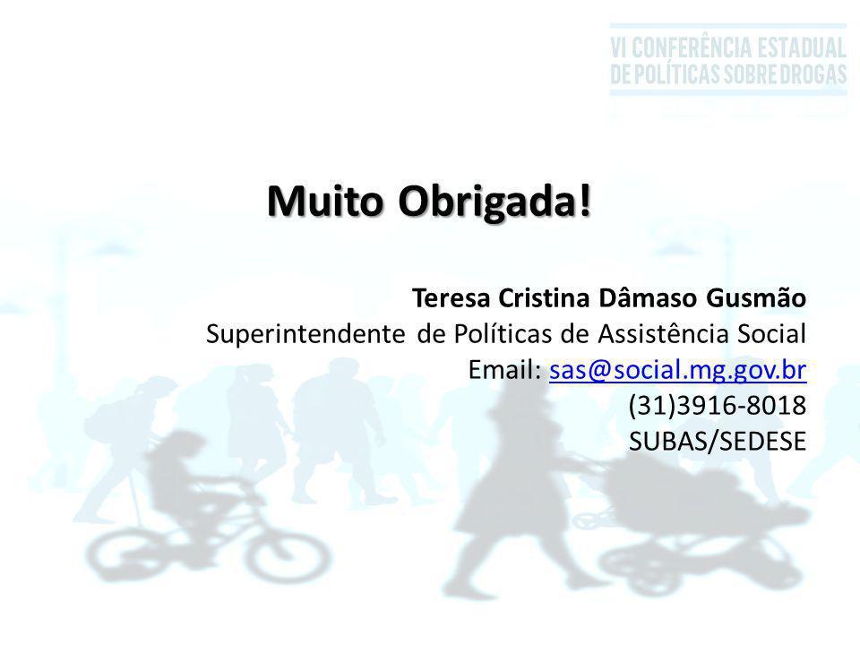 Muito Obrigada! Teresa Cristina Dâmaso Gusmão