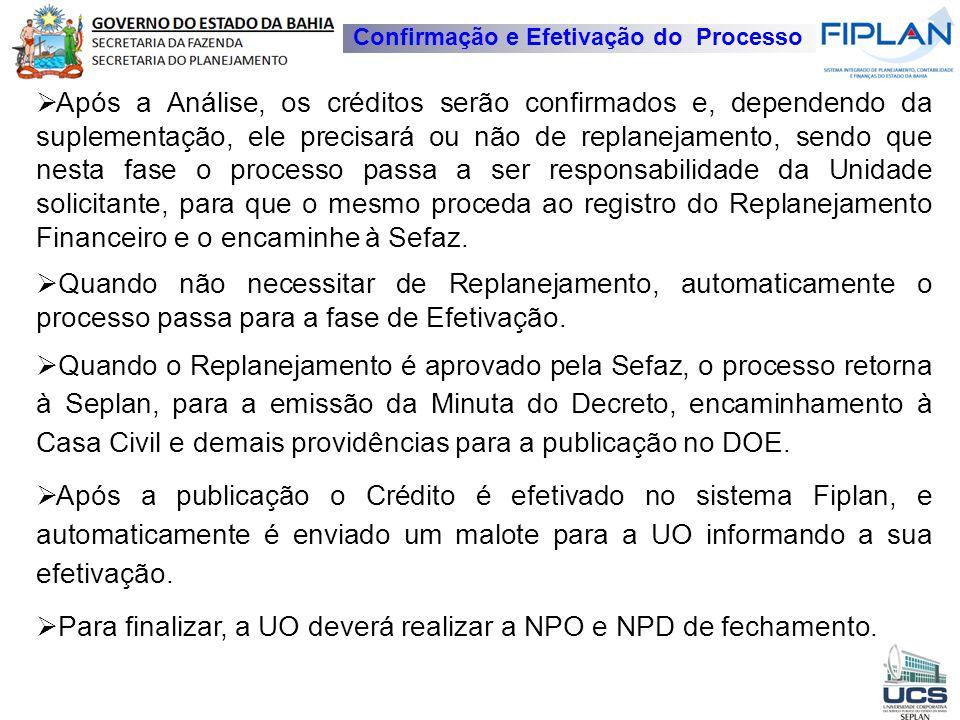 Para finalizar, a UO deverá realizar a NPO e NPD de fechamento.
