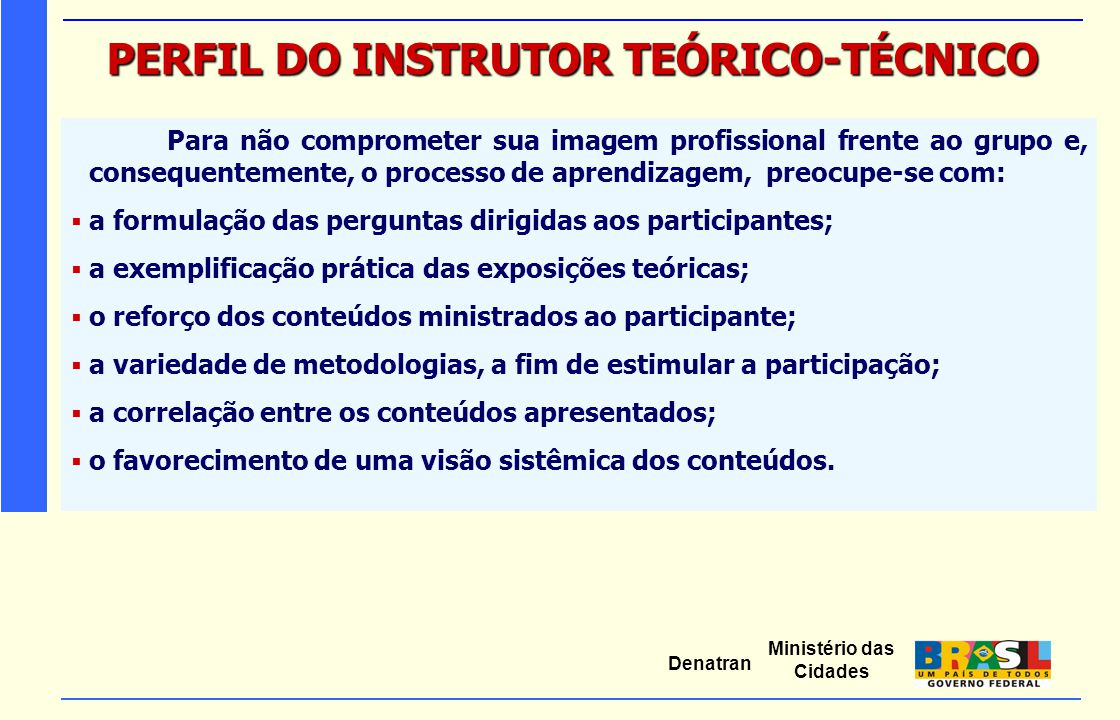 PERFIL DO INSTRUTOR TEÓRICO-TÉCNICO