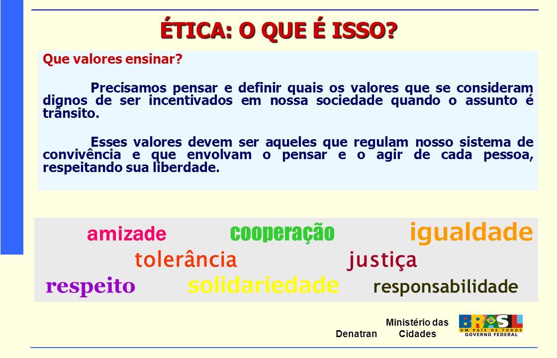 amizade cooperação igualdade tolerância justiça