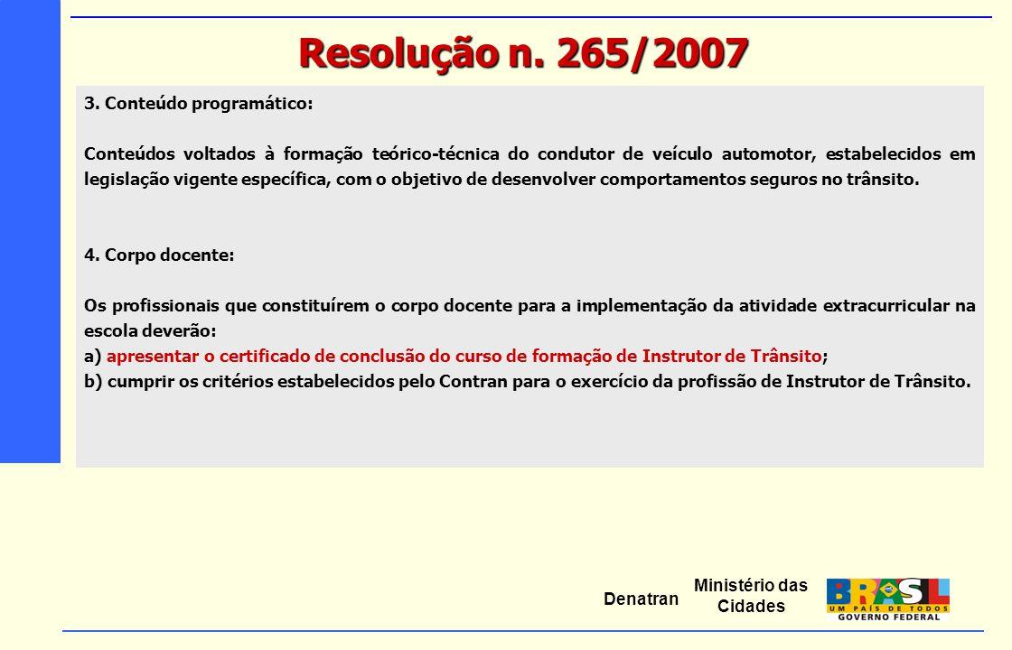 Resolução n. 265/2007 3. Conteúdo programático: