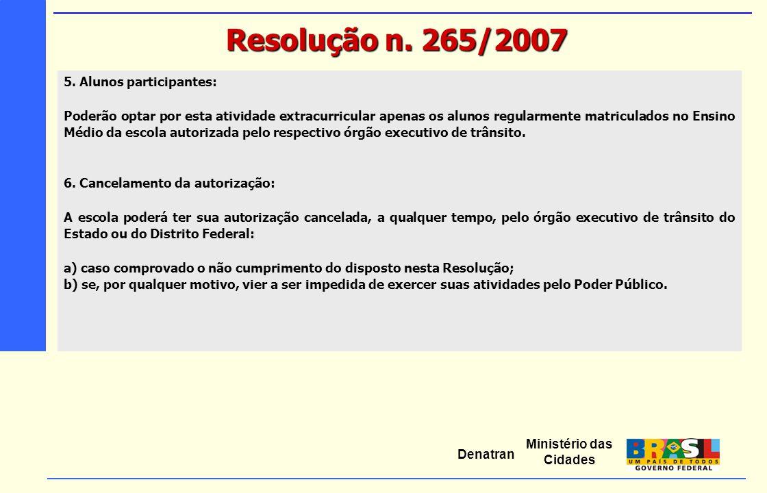 Resolução n. 265/2007 5. Alunos participantes: