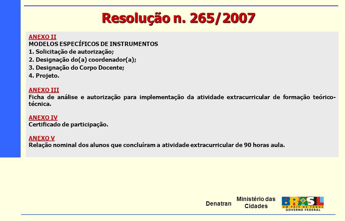 Resolução n. 265/2007 ANEXO II MODELOS ESPECÍFICOS DE INSTRUMENTOS