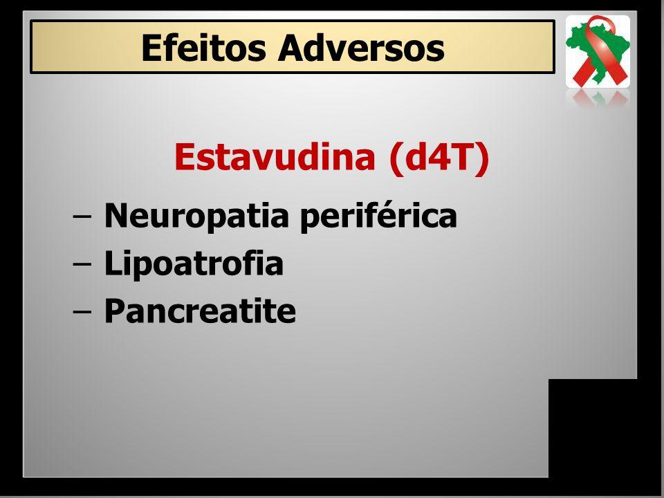 Efeitos Adversos Estavudina (d4T)