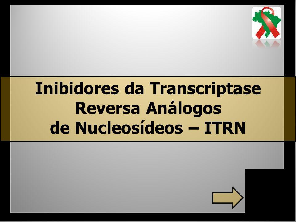 Inibidores da Transcriptase Reversa Análogos de Nucleosídeos – ITRN