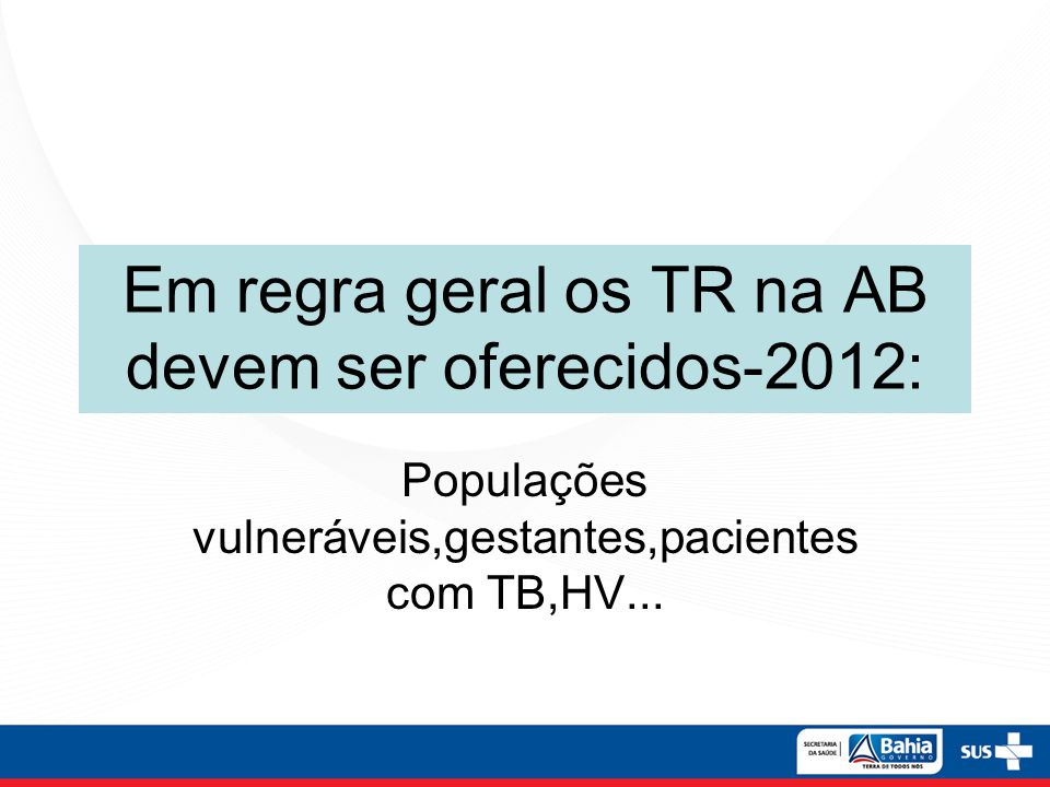 Em regra geral os TR na AB devem ser oferecidos-2012:
