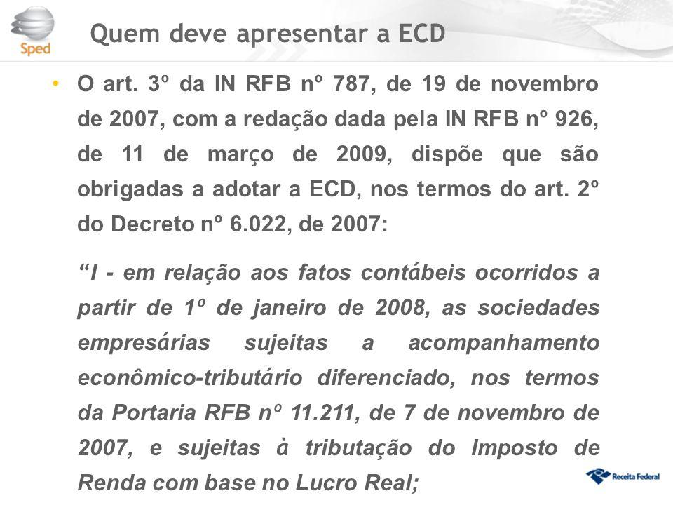 Quem deve apresentar a ECD