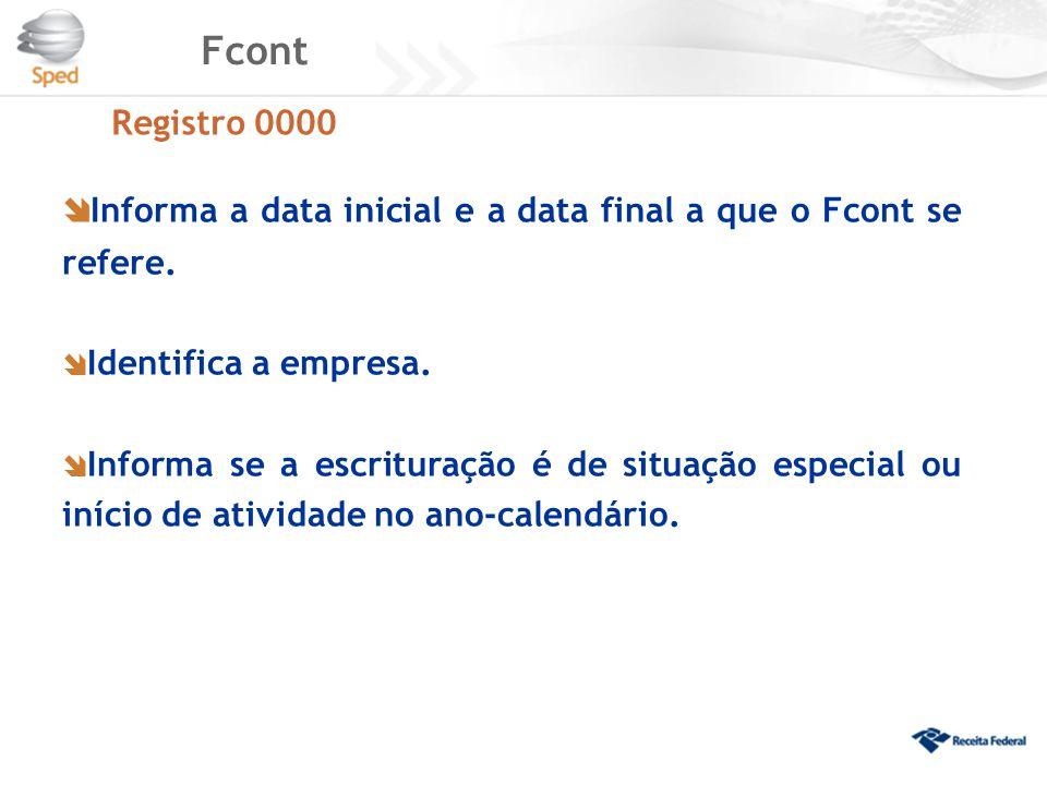 Informa a data inicial e a data final a que o Fcont se refere.