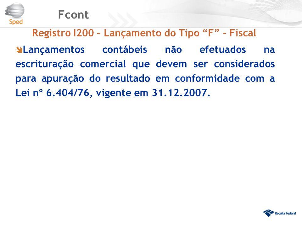 Fcont Registro I200 – Lançamento do Tipo F - Fiscal