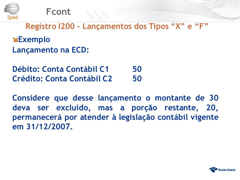 Fcont Registro I200 – Lançamentos dos Tipos X e F Exemplo