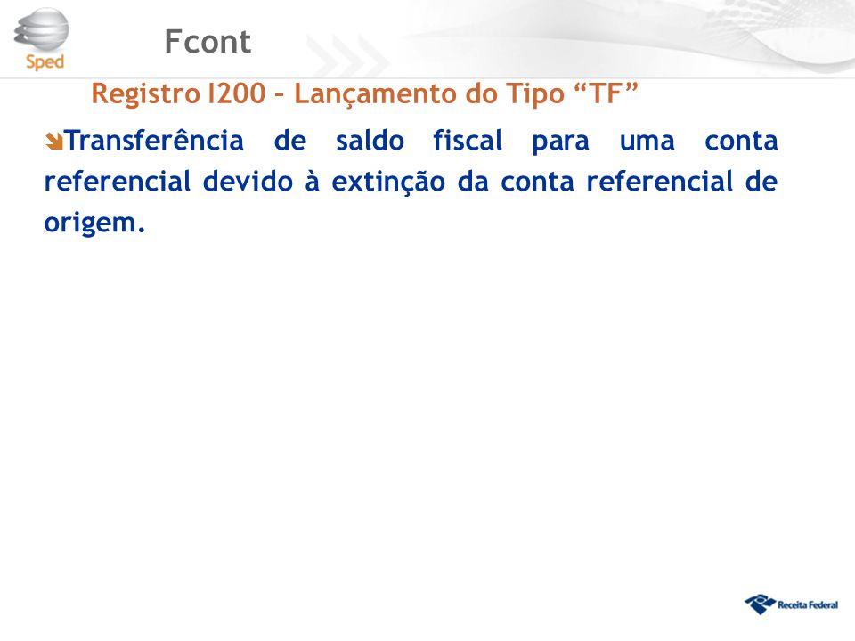 Fcont Registro I200 – Lançamento do Tipo TF