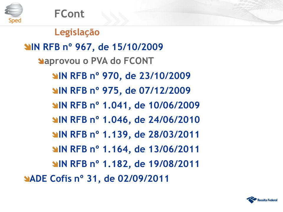 FCont IN RFB nº 967, de 15/10/2009 Legislação aprovou o PVA do FCONT