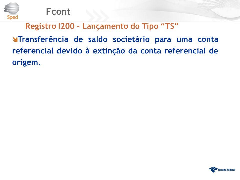 Fcont Registro I200 – Lançamento do Tipo TS