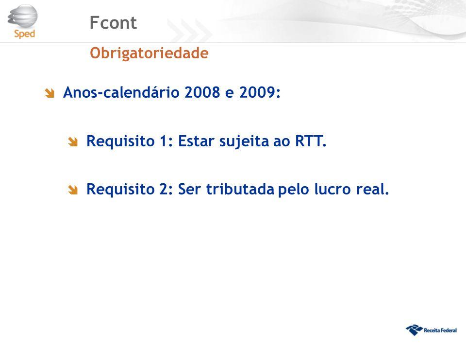 Fcont Obrigatoriedade Anos-calendário 2008 e 2009: