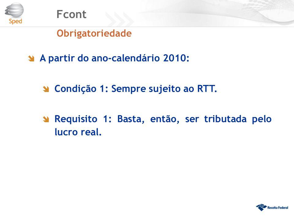 Fcont Obrigatoriedade A partir do ano-calendário 2010: