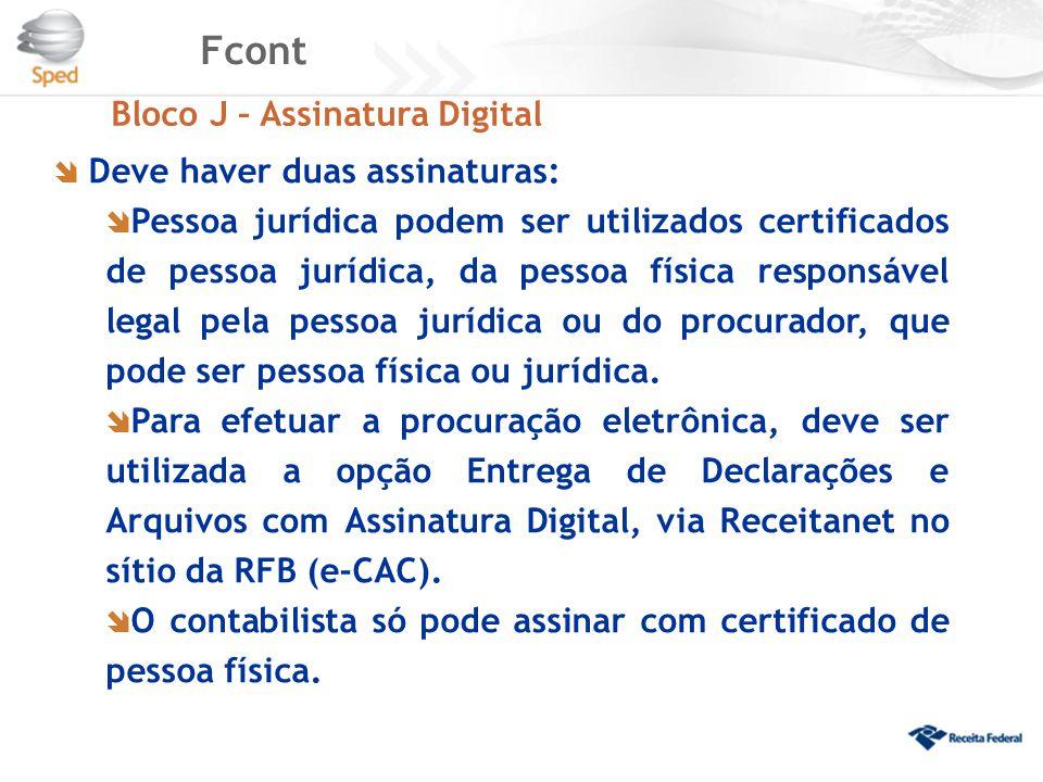 Fcont Bloco J – Assinatura Digital Deve haver duas assinaturas: