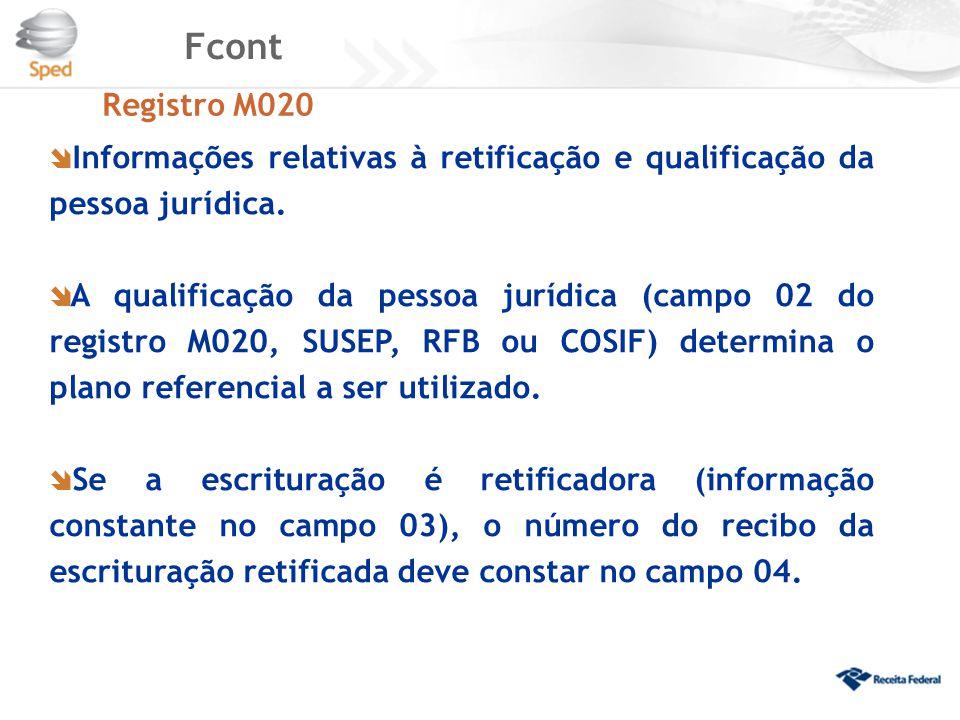 Fcont Registro M020. Informações relativas à retificação e qualificação da pessoa jurídica.