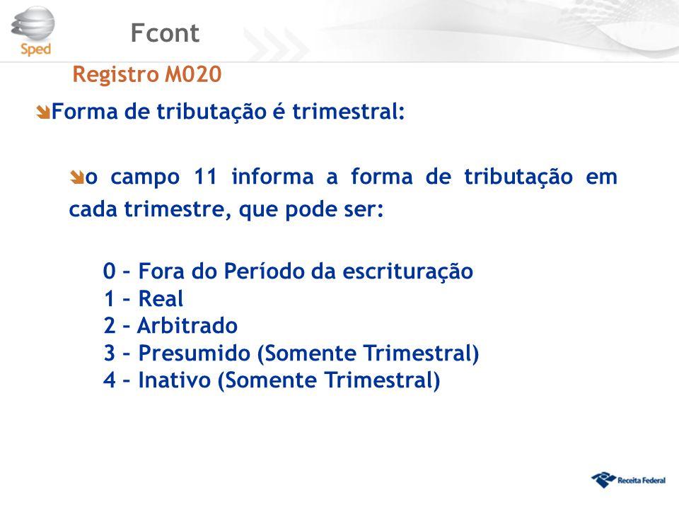 Fcont Registro M020 Forma de tributação é trimestral: