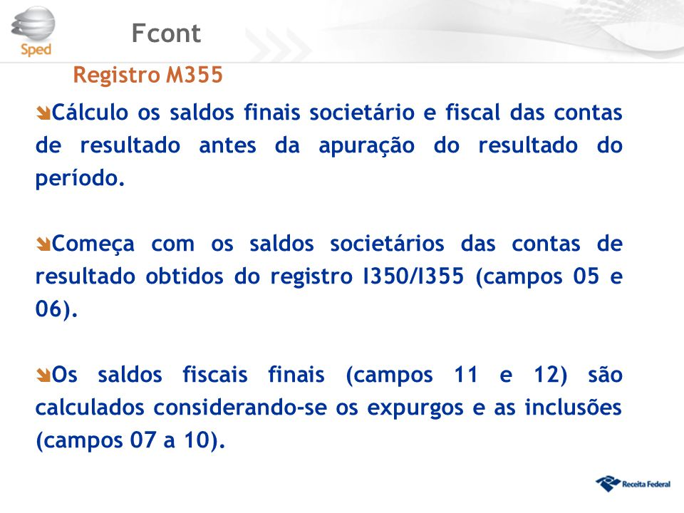 Fcont Registro M355. Cálculo os saldos finais societário e fiscal das contas de resultado antes da apuração do resultado do período.