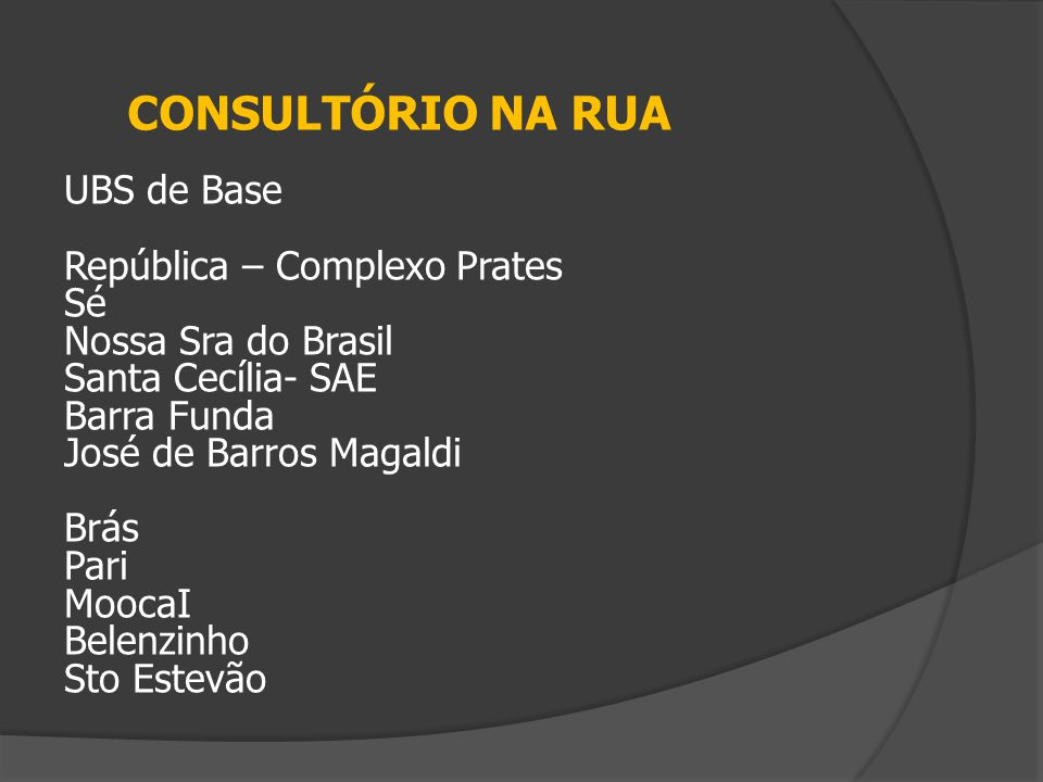 CONSULTÓRIO NA RUA UBS de Base República – Complexo Prates Sé