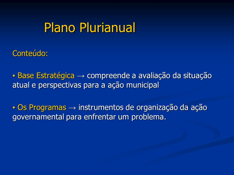 Plano Plurianual Conteúdo: