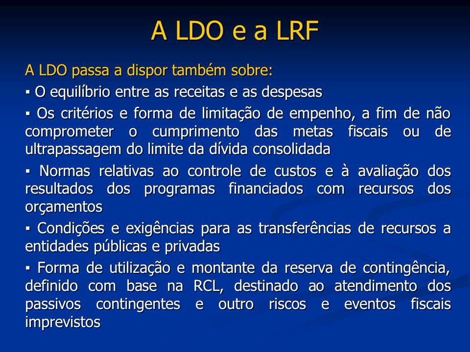 A LDO e a LRF A LDO passa a dispor também sobre:
