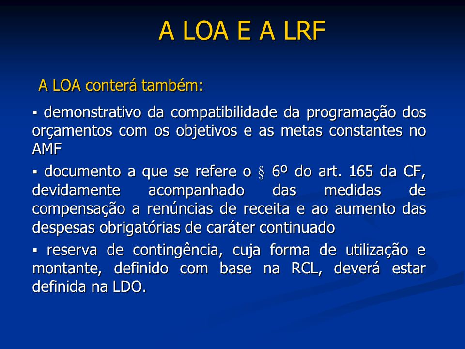A LOA E A LRF A LOA conterá também:
