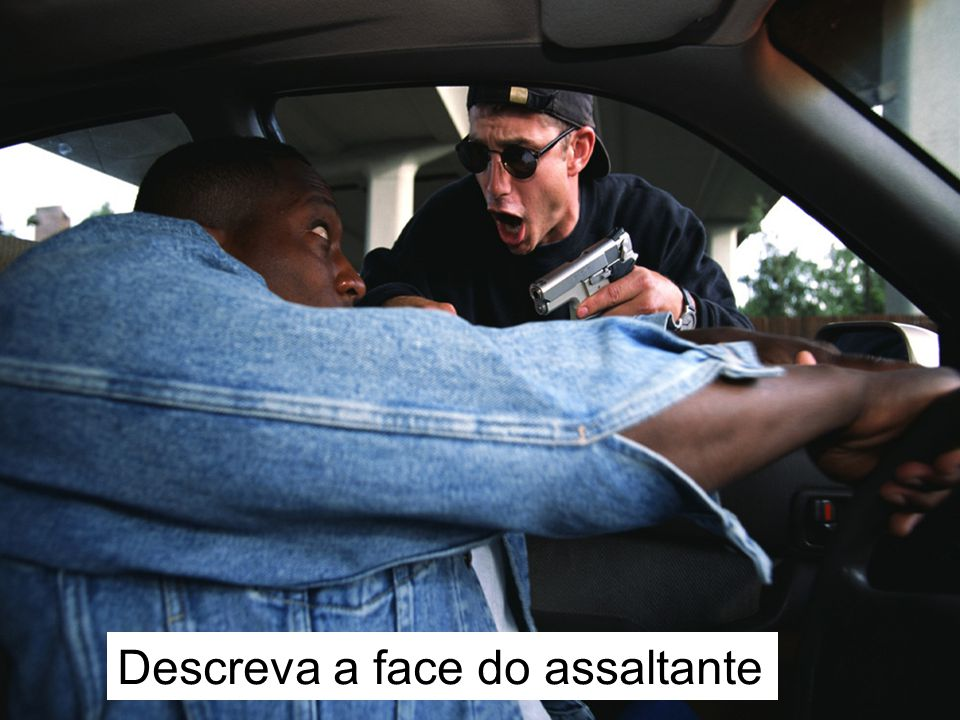 Descreva a face do assaltante