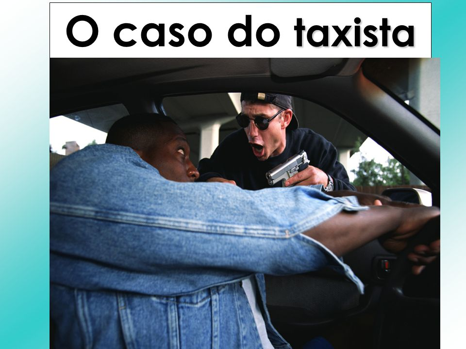 O caso do taxista