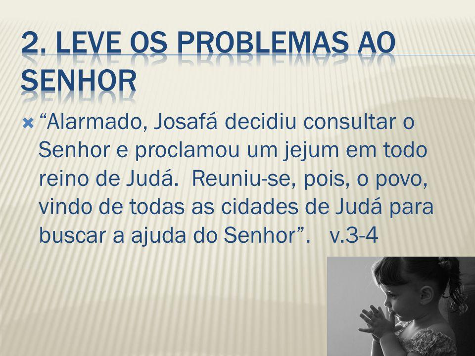 2. LEVE OS PROBLEMAS AO SENHOR