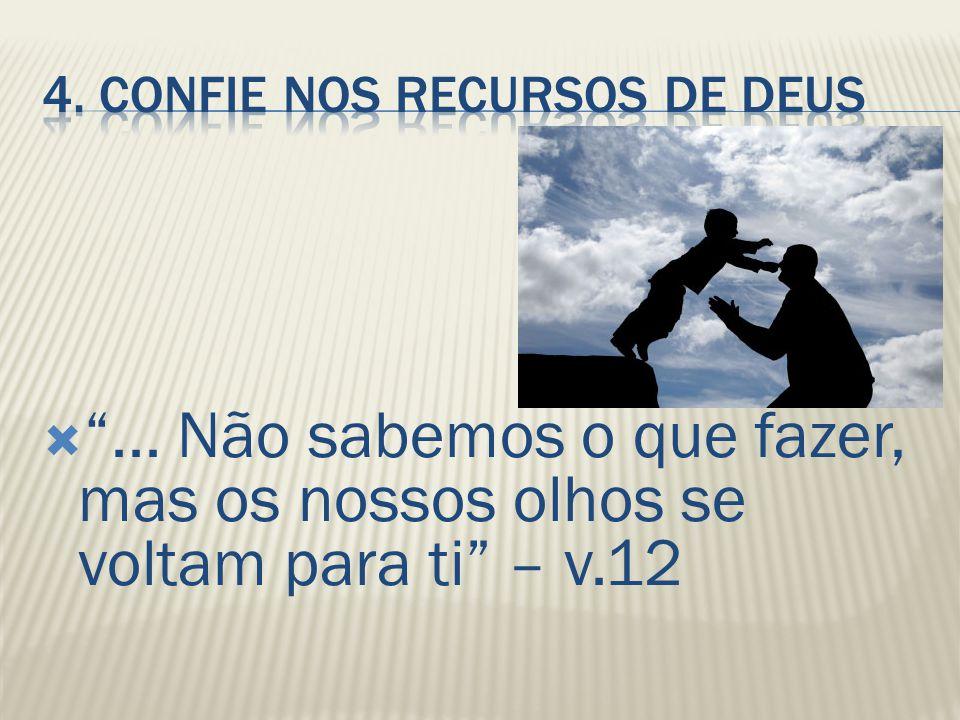 4. CONFIE NOS RECURSOS DE DEUS
