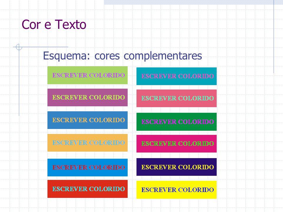 Cor e Texto Esquema: cores complementares