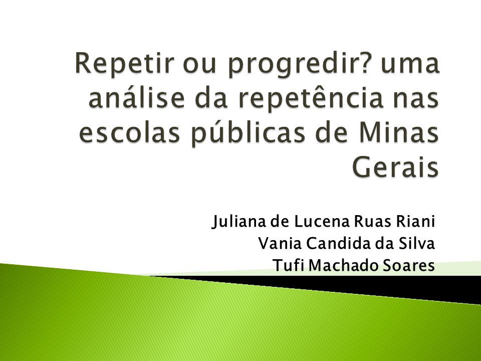 Repetir ou progredir uma análise da repetência nas escolas públicas de Minas Gerais