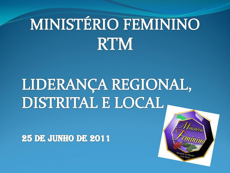 RTM MINISTÉRIO FEMININO LIDERANÇA REGIONAL, DISTRITAL E LOCAL