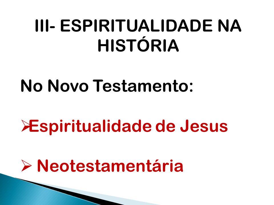 III- ESPIRITUALIDADE NA HISTÓRIA