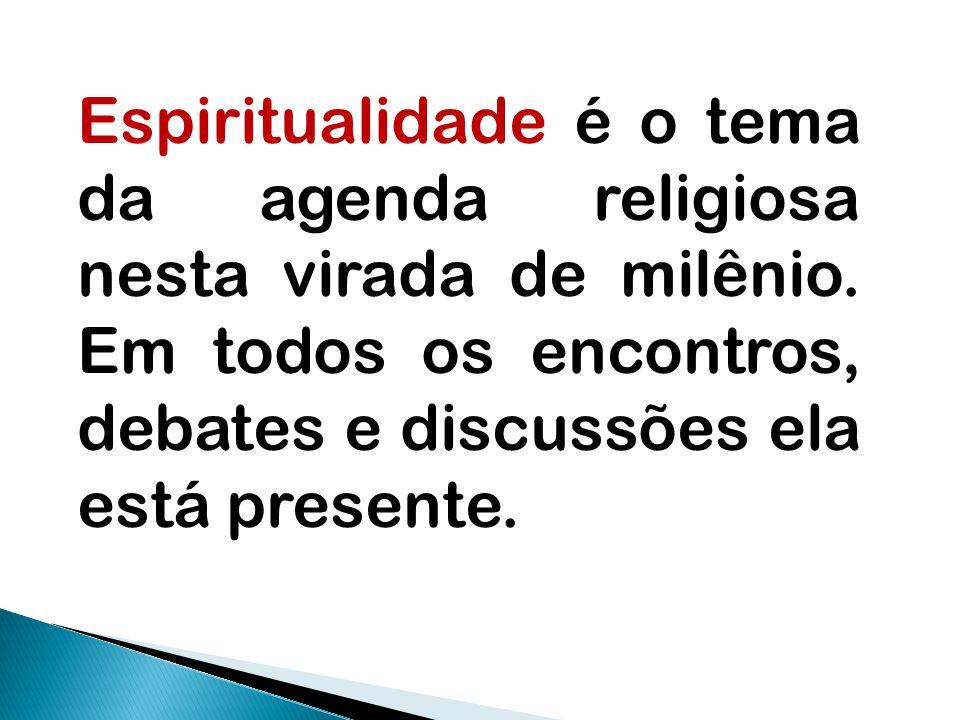Espiritualidade é o tema da agenda religiosa nesta virada de milênio