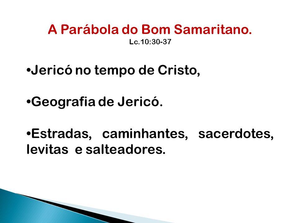 A Parábola do Bom Samaritano.