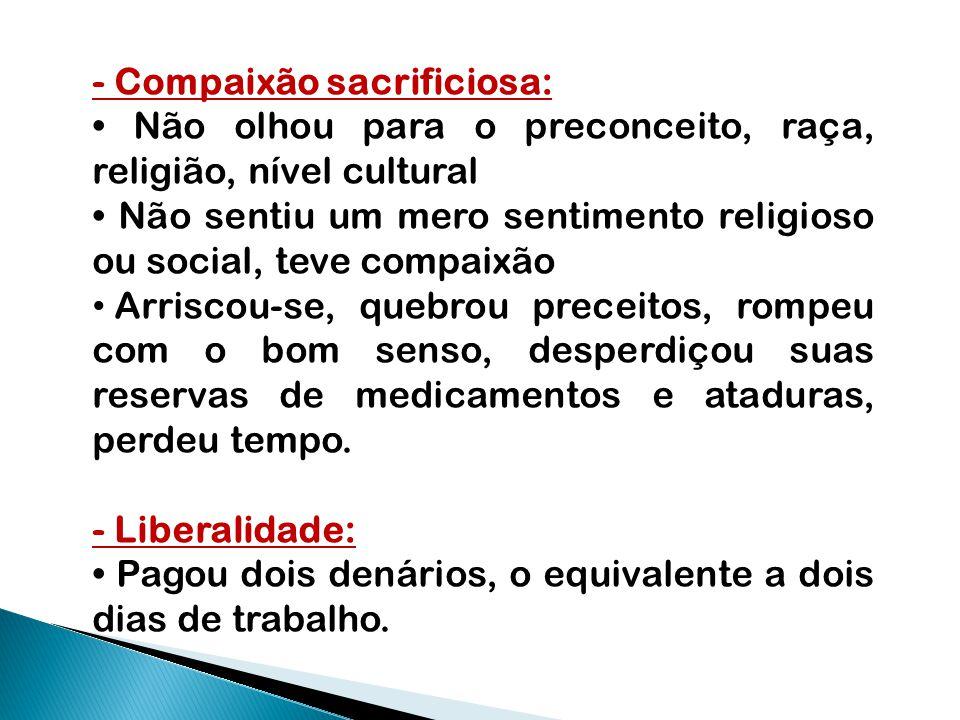 - Compaixão sacrificiosa: