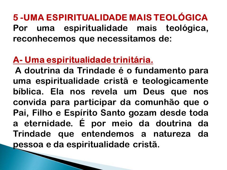 5 -UMA ESPIRITUALIDADE MAIS TEOLÓGICA