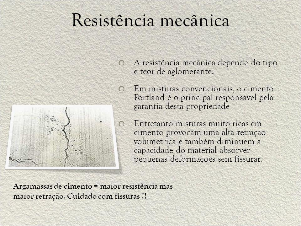 Resistência mecânica A resistência mecânica depende do tipo e teor de aglomerante.