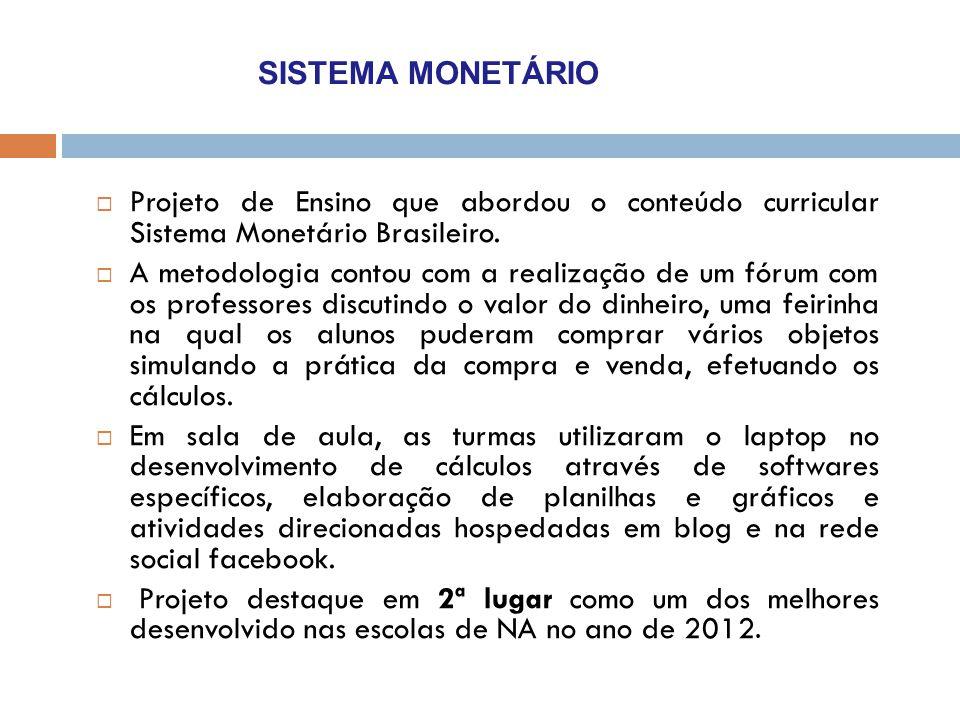 SISTEMA MONETÁRIO Projeto de Ensino que abordou o conteúdo curricular Sistema Monetário Brasileiro.