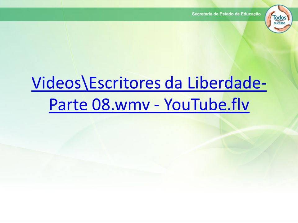Videos\Escritores da Liberdade-Parte 08.wmv - YouTube.flv