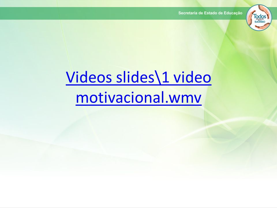 Videos slides\1 video motivacional.wmv